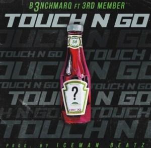 B3nchMarQ - Touch N Go